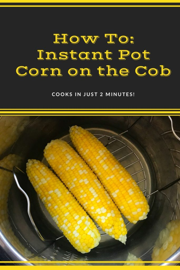 How To Instant Pot Corn on the Cob with text