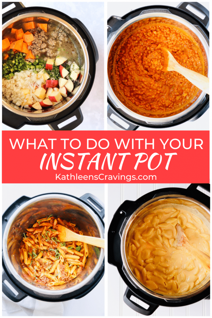 """Recipes in the instant pot with text overlay saying """"What to do with your Instant Pot"""""""